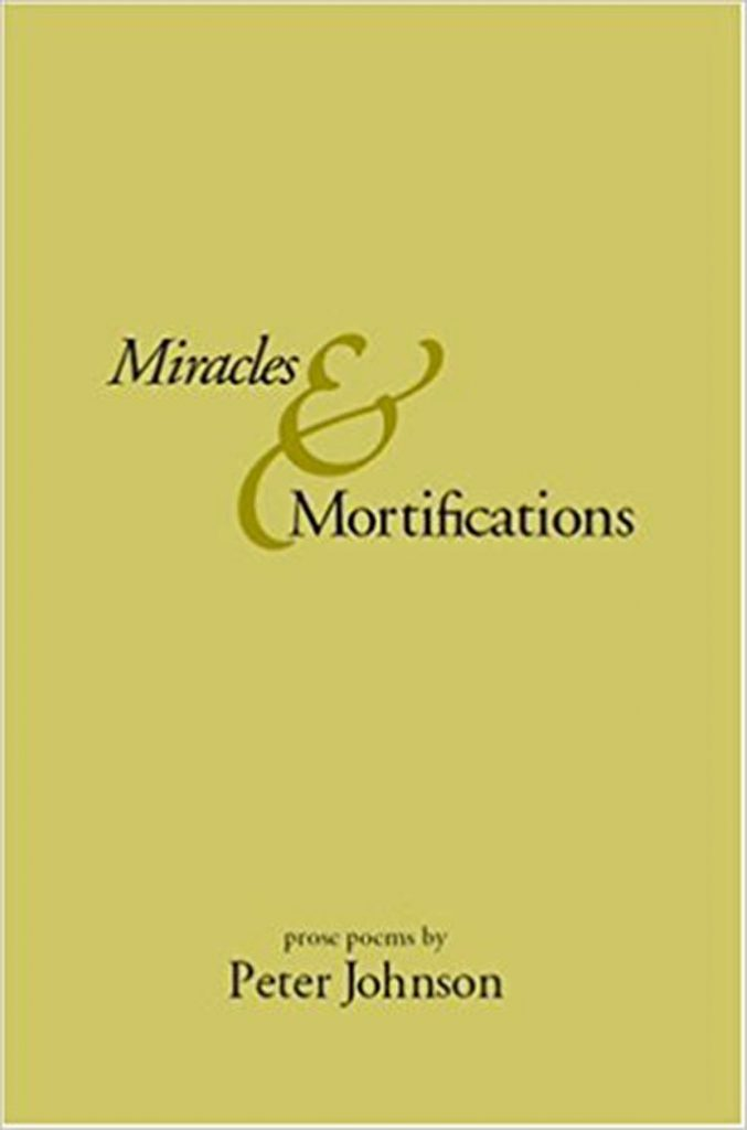 The Official Web Site of Peter Johnson — Miracles & Mortifications