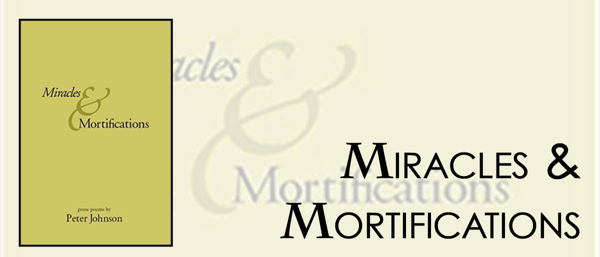 Permalink to: Miracles & Mortifications